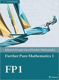 Edexcel AS and A level Further Mathematics: Further Pure Mathematics 1