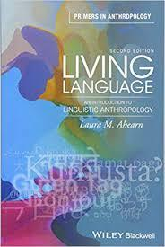 Living Language : An Introduction to Linguistic Anthropology, 2nd Edition