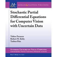 Stochastic Partial Differential Equations for Computer Vision with Uncertain ...