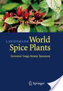 World Spice Plants: Economic Usage, Botany, Taxonomy (Repost)