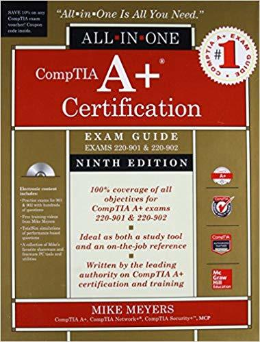 CompTIA A+ Certification All-in-One Exam Guide, Ninth Edition (Exams 220-901 ...