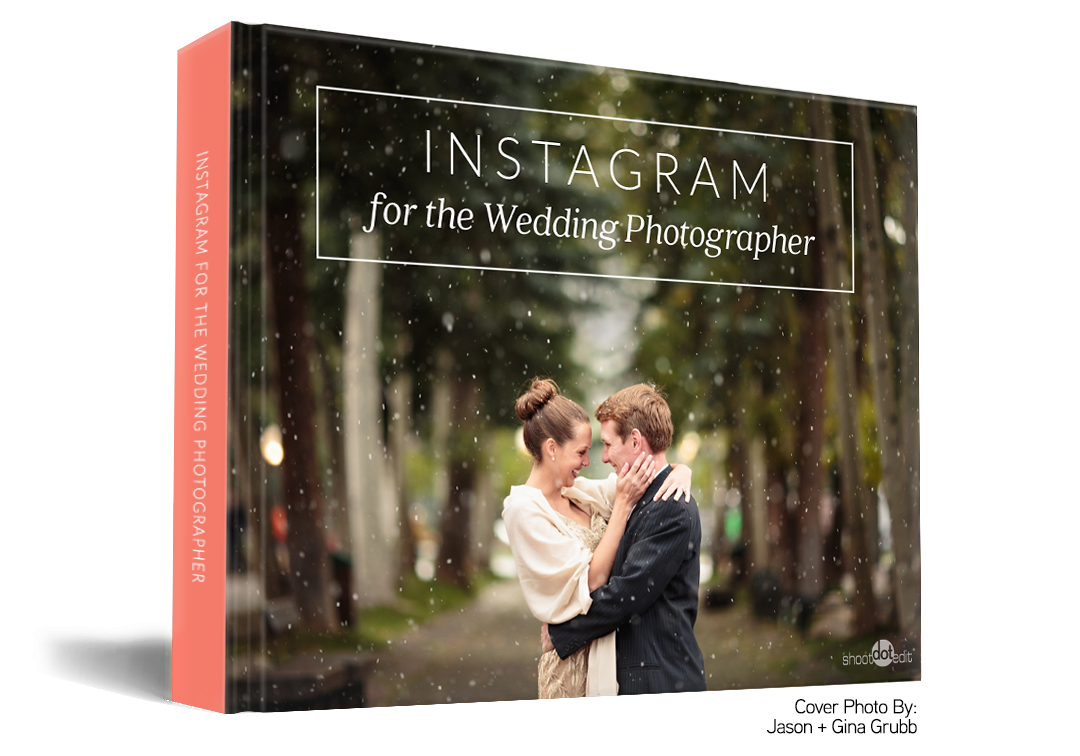 Shoot Dot Edit - Instagram for the Wedding Photographer Guide 拍摄网红婚礼摄影师指南
