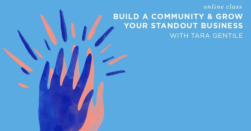 CreativeLive - Build a Community Grow Your Standout Business