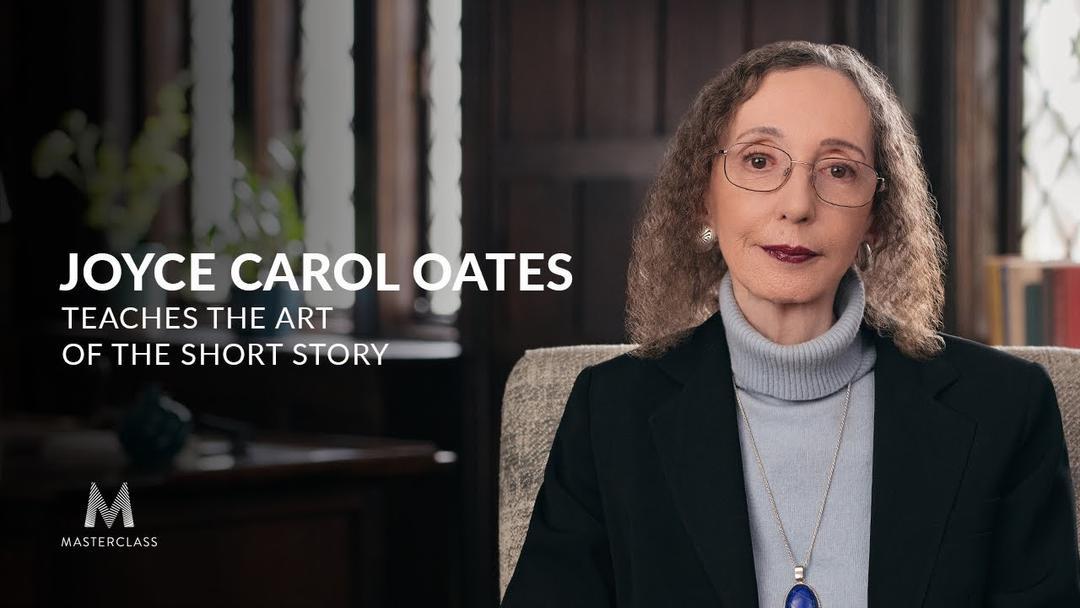 MasterClass Joyce Carol Oates Teaches the Art of the Short Story