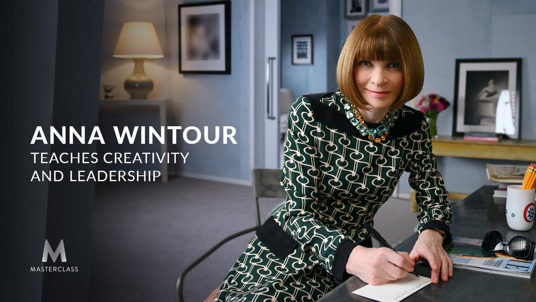 MasterClass Anna Wintour Teaches Creativity and Leadership