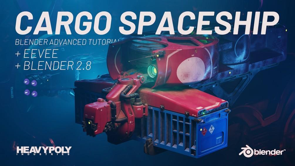 Gumroad – Blender 2.8 Advanced: Cargo Spaceship by Vaughan Ling