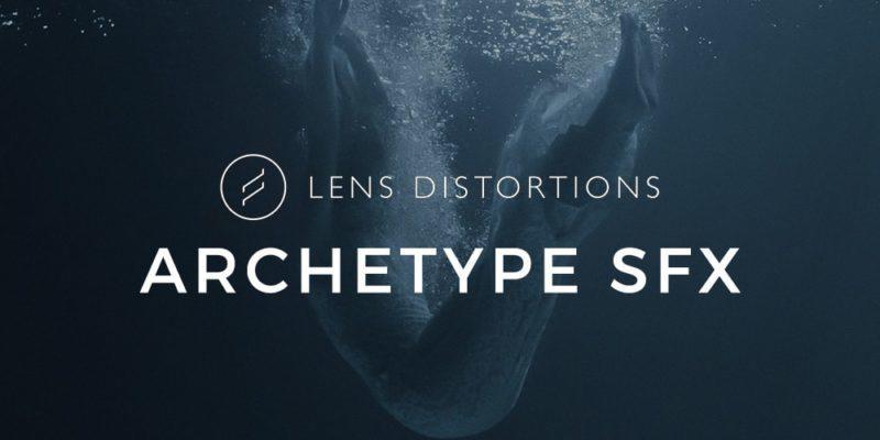 Lens Distortions - Archetype SFX