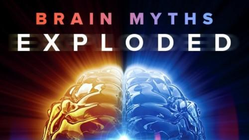 Brain Myths Exploded - Lessons from Neuroscience