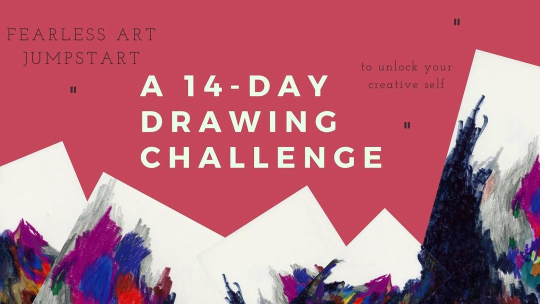 Fearless Art Jumpstart: A 14-Day Drawing Challenge to Unlock Your Creative Self