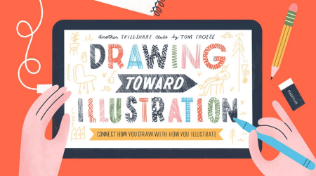 Drawing Toward Illustration: Connect How You Draw with How You Illustrate