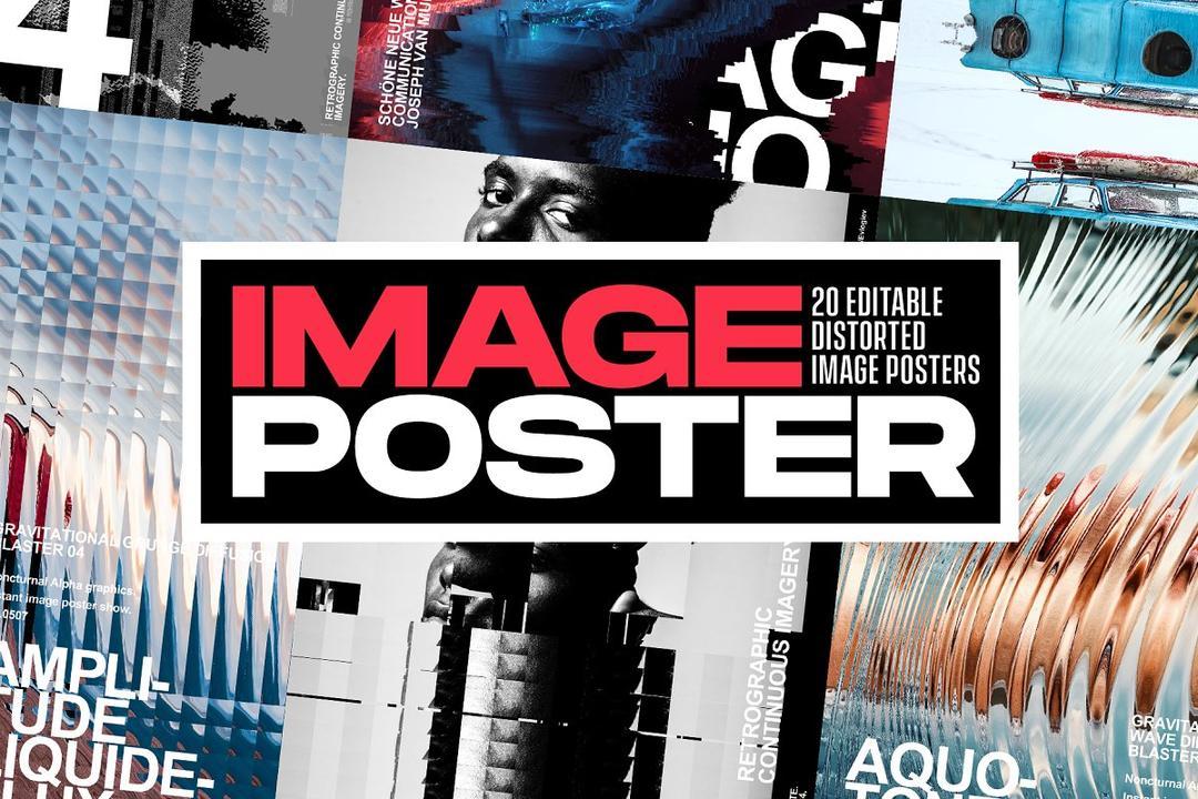 DISTORTED IMAGE POSTERS 图像扭曲海报模板 艺术效果海报智能对象模版