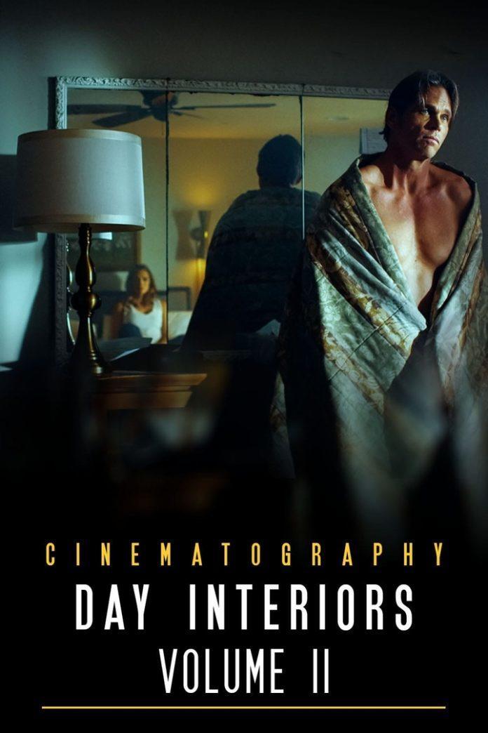 CINEMATOGRAPHY: DAY INTERIORS VOL II