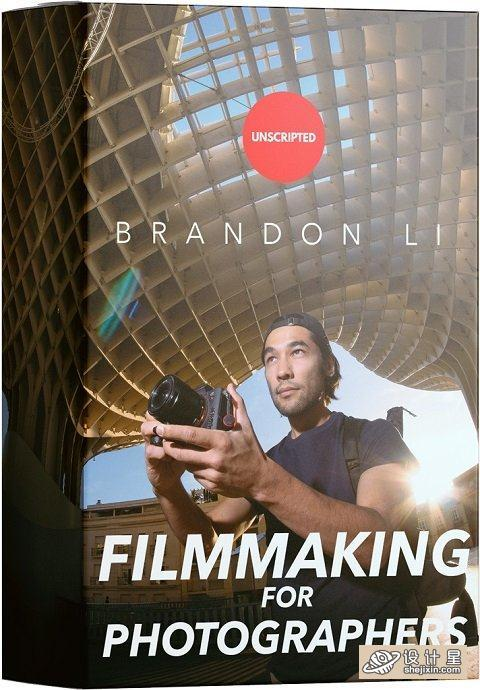 Brandon Li - Filmmaking For Photographers