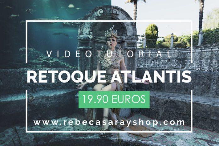 ATLANTIS VIDEOTUTORIAL – Rebeca Saray