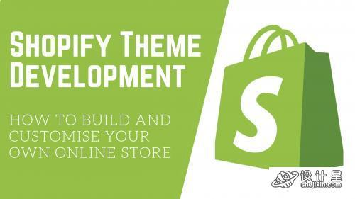 Shopify Theme Development Build and Customise Your Own Online Store