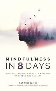 8天的正念:如何在压力和焦虑的世界里找到内心的平静Kathirasan K