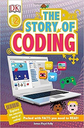 DK读者L2:编码的故事Story of Coding (DK Readers) by James Floyd Kelly
