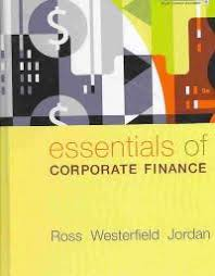 Essentials of Corporate Finance, 6th edition with solutions